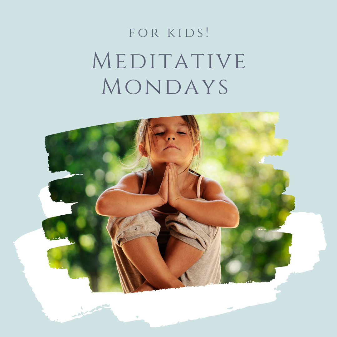 Meditative Mondays for Kids